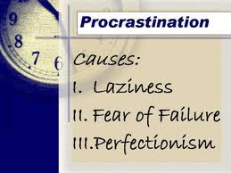 Causes of procrastination - laziness, fear of failure, and perfectionism