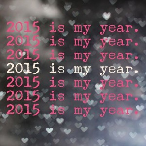 2015 is my year